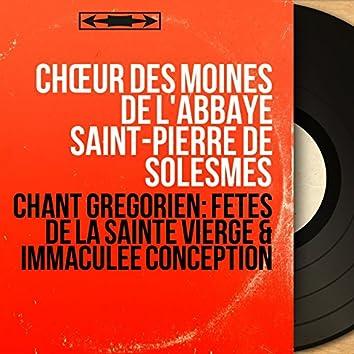 Chant grégorien: Fêtes de la Sainte Vierge & Immaculée conception (Mono Version)