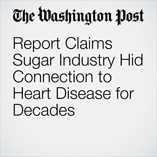 Report Claims Sugar Industry Hid Connection to Heart Disease for Decades copertina