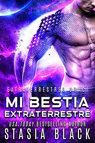 Mi bestia extraterrestre (Extraterrestres Draci nº 3)