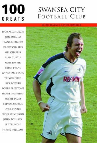 Swansea City Football Club: 100 Greats