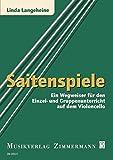 Saitenspiele: Ein Wegweiser für den Einzel- und Gruppenunterricht auf dem Violoncello - Linda Langeheine