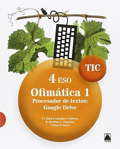 TIC 4 ESO. Ofimática 1. Procesador de texto: Google Drive - 9788430781683