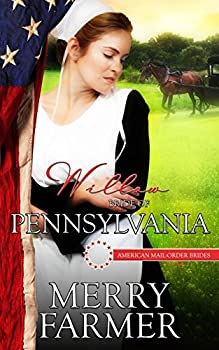 Willow: Bride of Pennsylvania - Book #2 of the American Mail-Order Brides