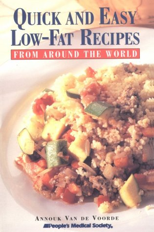 Quick and Easy Low-Fat Recipes from Around the World