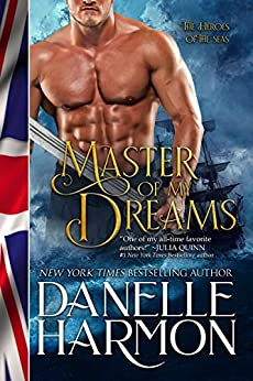 Master Of My Dreams (A Heroes of the Sea Book 1) by [Danelle Harmon]