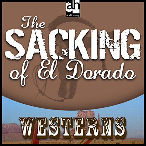The Sacking of El Dorado audiobook cover art