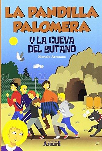 La pandilla Palomera y la cueva del butano. (COLECCIÓN AZULETE)
