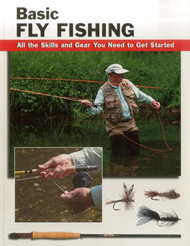 Basic Fly Fishing: All the Skills and Gear You Need to Get Started (How To Basics) (English Edition)