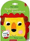 Mein liebstes Handpuppen-Kuschelbuch: Kleiner Löwe: Fühlen und die Welt begreifen