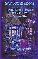 Sardoodledom: Darkened Promise Fury's Truth Volume Two