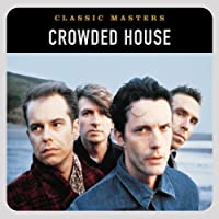 Classic Masters [Remastered] by Crowded House
