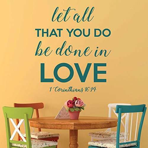 Love Scriptures - 1 Corinthians 16:14 - Let All That You Do Be Done in Love - Bible Verse Wall Decal, Christian Home Decor, Church Wall Art