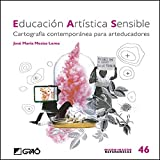 Educacin artstica sensible. Cartografa contempornea para Arteducadores: 046 (Micro-macro Referencias)