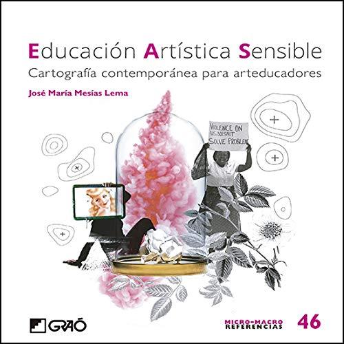 Educación artística sensible. Cartografía contemporánea para Arteducadores: 046 (Micro-macro Referencias)