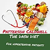 THE DASH DIET: FOR HYPERTENSIVE PATIENTS (English Edition)