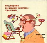 Encyclopédie des grandes inventions méconnues