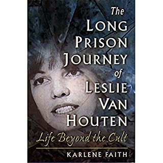The Long Prison Journey of Leslie van Houten     Life Beyond the Cult              By:                                                                                                                                 Karlene Faith                               Narrated by:                                                                                                                                 Gabra Zackman                      Length: 7 hrs and 11 mins     2 ratings     Overall 2.0