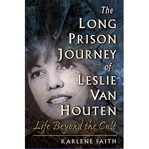 The Long Prison Journey of Leslie van Houten cover art