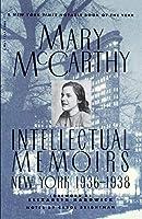 Intellectual Memoirs: New York, 1936-1938 (A Harvest Book)