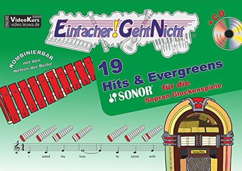 Einfacher!-Geht-Nicht: 19 Hits & Evergreens – für die SONOR® Sopran Glockenspiele mit CD: Das besondere Notenheft für Anfänger