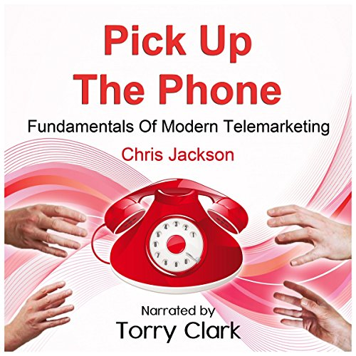 Pick up the Phone     Fundamentals of modern Telemarketing              By:                                                                                                                                 Chris Jackson                               Narrated by:                                                                                                                                 Torry Clark                      Length: 1 hr and 49 mins     3 ratings     Overall 2.3