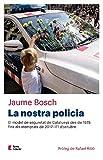 La Nostra Polícia: El model de seguretat de Catalunya des de 1978 fins als atemptats de 2017 i l'1 d'octubre: 4 (Punts de vista)