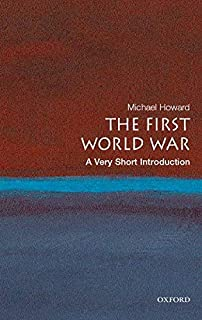 The First World War: A Very Short Introduction (Very Short Introductions)