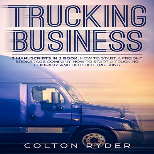 Trucking Business: 3 Manuscripts in 1 Book  By  cover art
