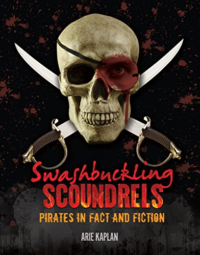 Swashbuckling Scoundrels: Pirates in Fact and Fiction