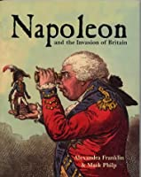 Napoleon And The Invasion Of Britain