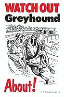 WATCH OUT Greyhound アニメイラストサインボード:グレイハウンド(A) イギリス製 英語看板 Made in U.K [並行輸入品]