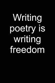 Poetry Is Freedom: Notebook for Poet Writer Writer Reader Poetry Poems Poet 6x9 Lined with Lines