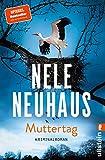 Muttertag (Ein Bodenstein-Kirchhoff-Krimi, Band 9) - Nele Neuhaus