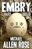 Embry: Hard-boiled