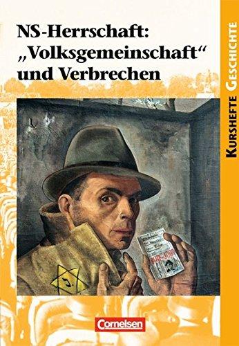 """Kurshefte Geschichte - Allgemeine Ausgabe: NS-Herrschaft: \""""Volksgemeinschaft\"""" und Verbrechen: Schülerbuch"""