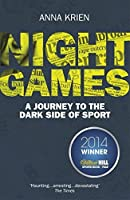 Night Games: A Journey to the Dark Side of Sport by Anna Krien(2015-08-06)