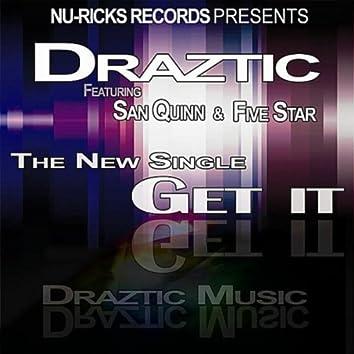 Get it (feat. Fivestar & San Quinn)