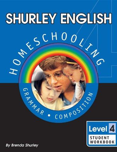 Shurley English, Level 4: Homeschooling Made Easy -  Grammar & Composition, Student Workbook