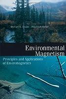 Environmental Magnetism: Principles and Applications of Enviromagnetics (Volume 86) (International Geophysics, Volume 86)