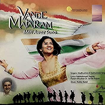 Vande Mataram-Meri Awaz Suno