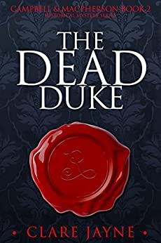 The Dead Duke (Campbell & MacPherson 2) by [Clare Jayne]