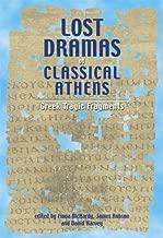 Lost Dramas of Classical Athens: Greek Tragic Fragments
