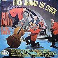 Bill Haley & The Comets / Rock Around The Clock