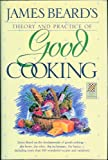 James Beard's Theory and Practice of Good Cooking - 1990 publication