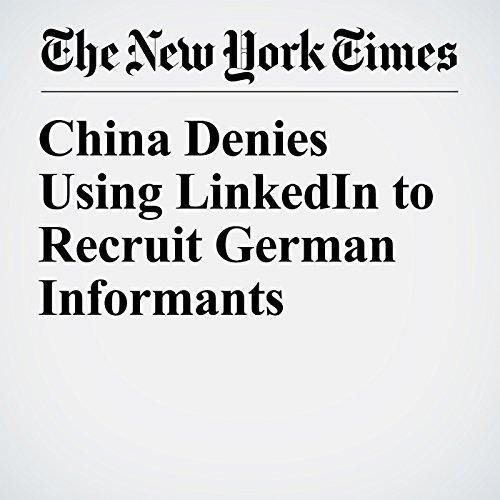 China Denies Using LinkedIn to Recruit German Informants copertina