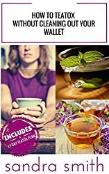 top rated How to use Teatox without emptying your wallet: Includes Teatox 14-day plan 2021