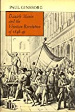 Daniele Manin and the Venetian Revolution of 1848 49