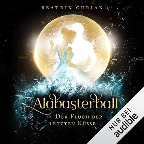 Couverture de Alabasterball - Der Fluch der letzten Küsse