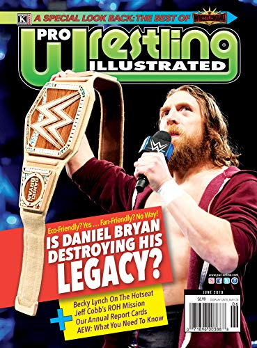 Pro Wrestling Illustrated: June 2019 Issue-PWI Report Card Edition, Hot Seat with The Man Becky Lynch, All Elite Wrestling, Daniel Bryan, Ronda Rousey, ... Best of Wrestlemania (English Edition)