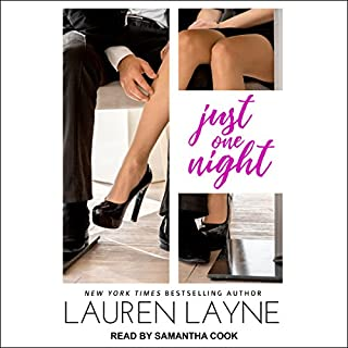 Just One Night     Sex, Love, & Stiletto Series, Book 3              Written by:                                                                                                                                 Lauren Layne                               Narrated by:                                                                                                                                 Samantha Cook                      Length: 8 hrs and 27 mins     1 rating     Overall 5.0
